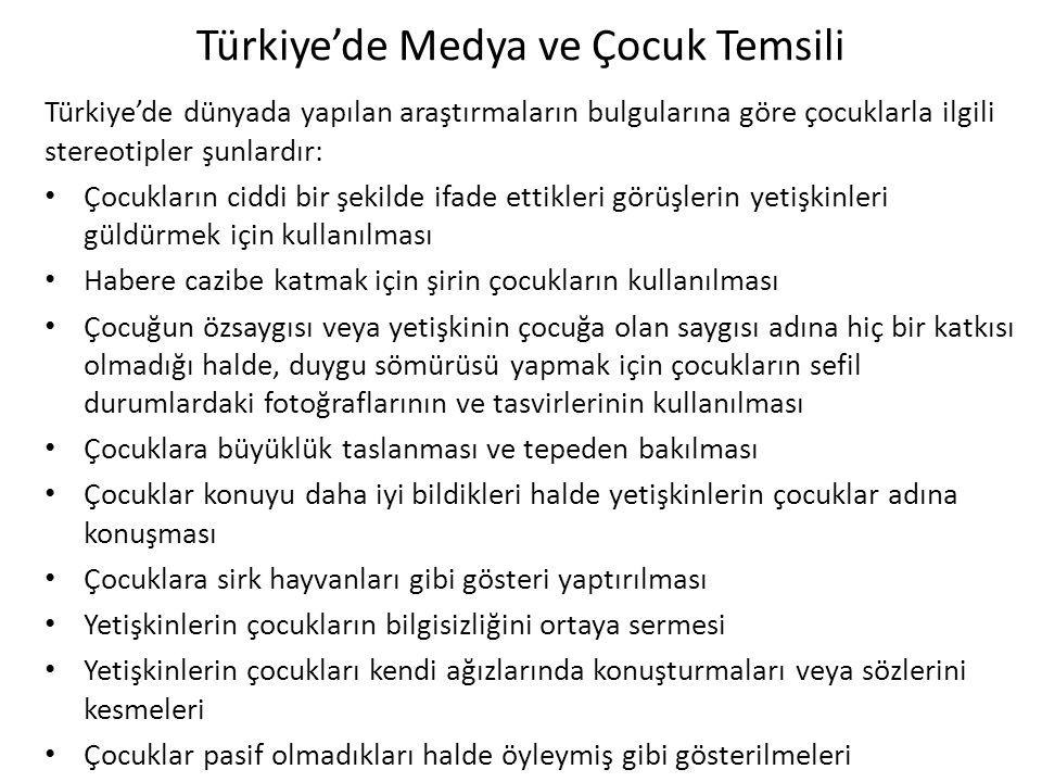 Türkiye'de Medya ve Çocuk Temsili Türkiye'de dünyada yapılan araştırmaların bulgularına göre çocuklarla ilgili stereotipler şunlardır: Çocukların cidd