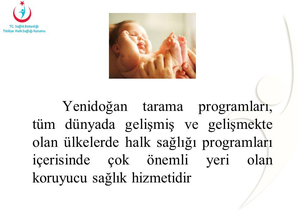 Yenidoğan tarama programları, tüm dünyada gelişmiş ve gelişmekte olan ülkelerde halk sağlığı programları içerisinde çok önemli yeri olan koruyucu sağl