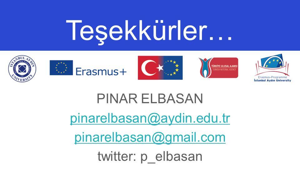Teşekkürler… PINAR ELBASAN pinarelbasan@aydin.edu.tr pinarelbasan@gmail.com twitter: p_elbasan pinarelbasan@aydin.edu.tr pinarelbasan@gmail.com