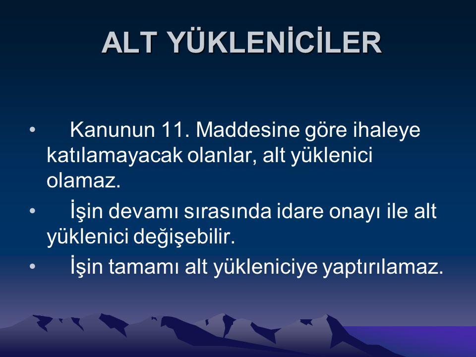 ALT YÜKLENİCİLER ALT YÜKLENİCİLER Kanunun 11.