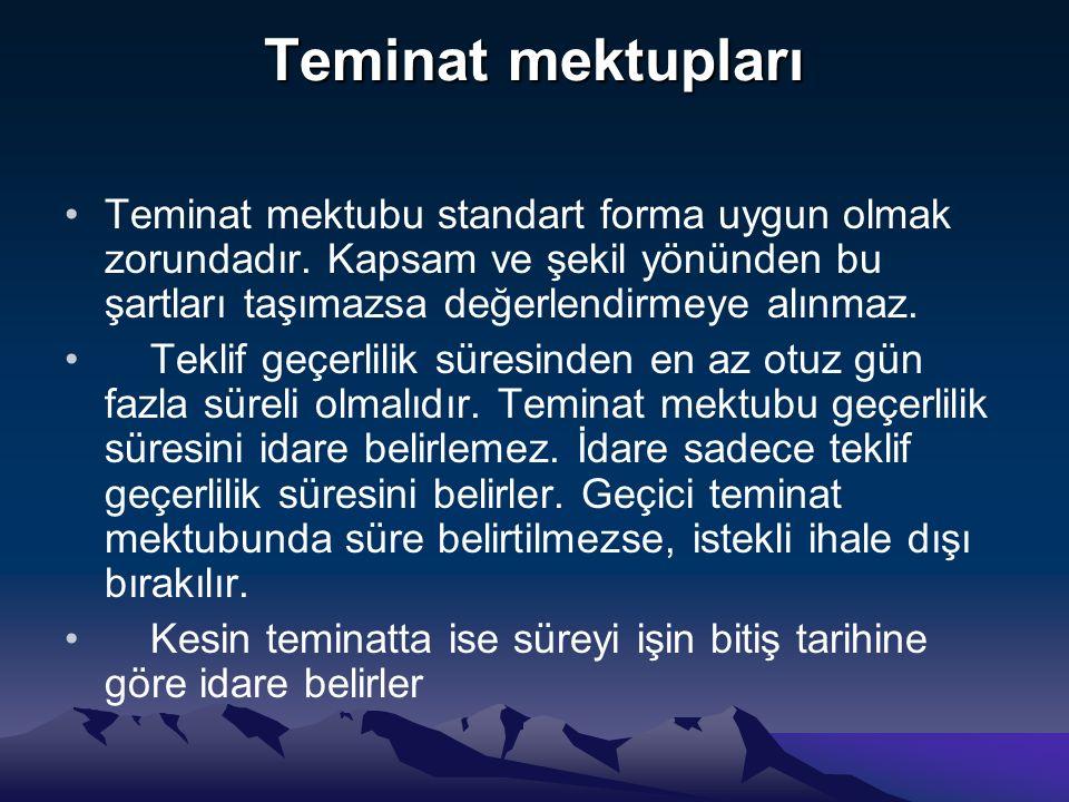Teminat mektupları Teminat mektubu standart forma uygun olmak zorundadır.