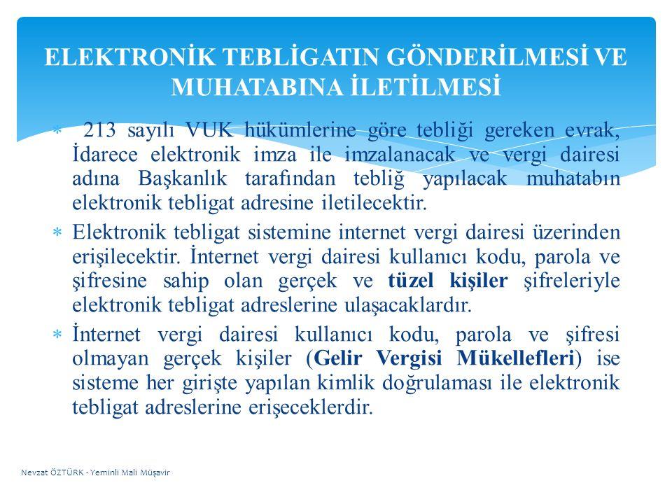  213 sayılı VUK hükümlerine göre tebliği gereken evrak, İdarece elektronik imza ile imzalanacak ve vergi dairesi adına Başkanlık tarafından tebliğ ya