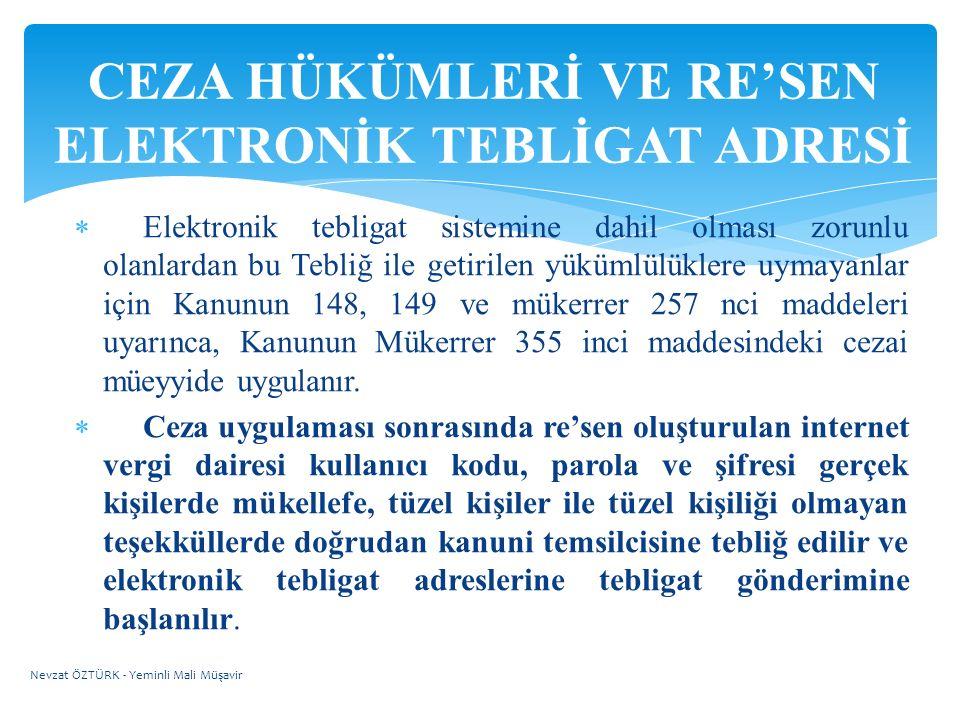  Elektronik tebligat sistemine dahil olması zorunlu olanlardan bu Tebliğ ile getirilen yükümlülüklere uymayanlar için Kanunun 148, 149 ve mükerrer 25