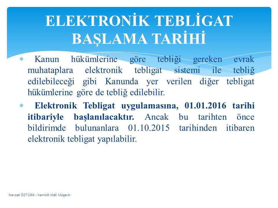  Kanun hükümlerine göre tebliği gereken evrak muhataplara elektronik tebligat sistemi ile tebliğ edilebileceği gibi Kanunda yer verilen diğer tebliga