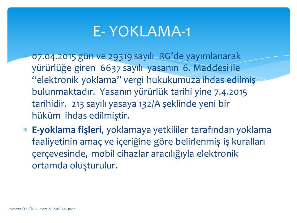 """ 07.04.2015 gün ve 29319 sayılı RG'de yayımlanarak yürürlüğe giren 6637 sayılı yasanın 6. Maddesi ile """"elektronik yoklama"""" vergi hukukumuza ihdas edi"""
