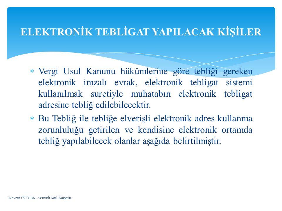  Vergi Usul Kanunu hükümlerine göre tebliği gereken elektronik imzalı evrak, elektronik tebligat sistemi kullanılmak suretiyle muhatabın elektronik t