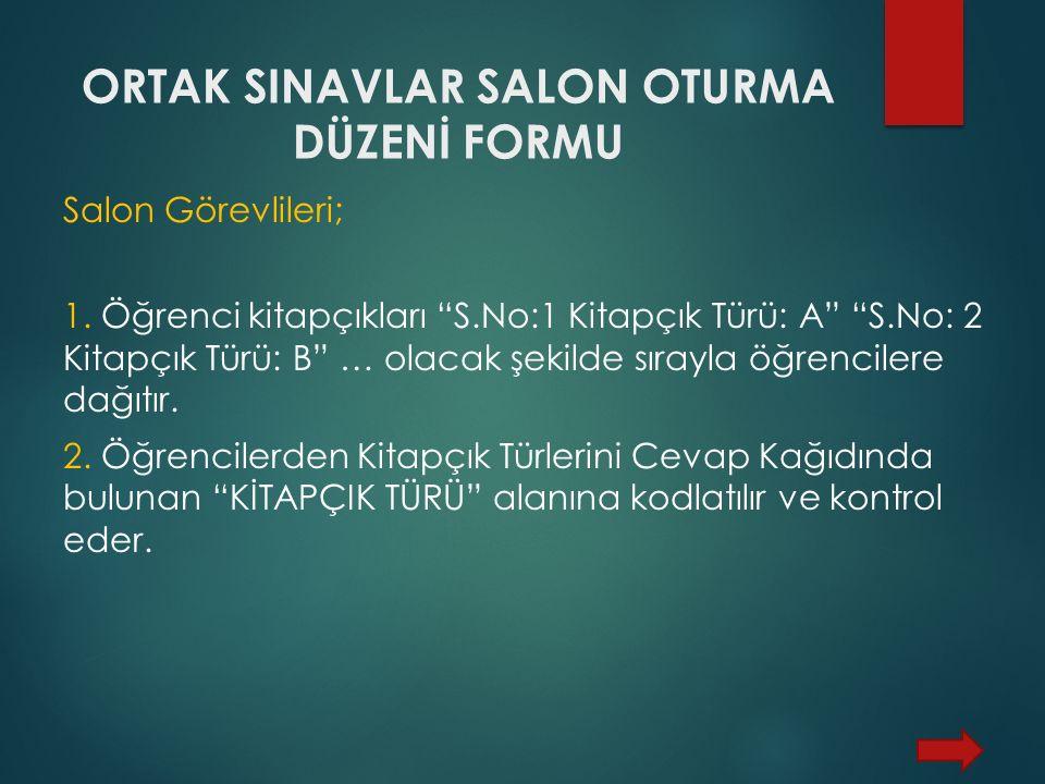 ORTAK SINAVLAR SALON OTURMA DÜZENİ FORMU Salon Görevlileri; 1.