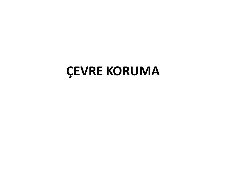 ÇEVRE KORUMA