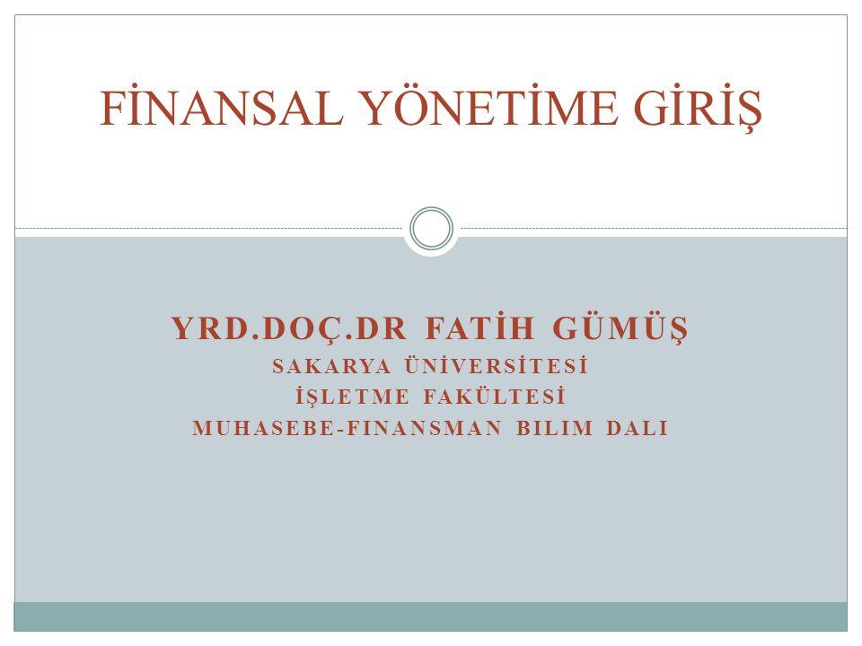 FİNANSAL YÖNETİM, PAZARLAMA,ÜRETİM VB.