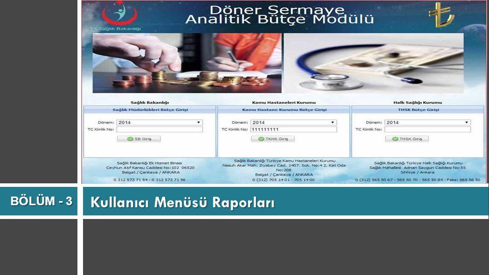 Kullanıcı Menüsü Raporları BÖLÜM - 3