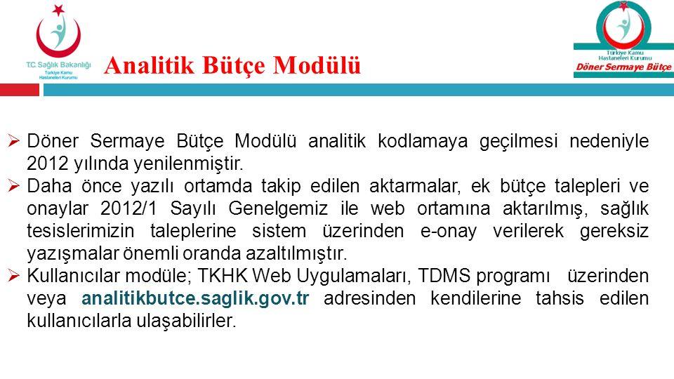  Döner Sermaye Bütçe Modülü analitik kodlamaya geçilmesi nedeniyle 2012 yılında yenilenmiştir.  Daha önce yazılı ortamda takip edilen aktarmalar, ek
