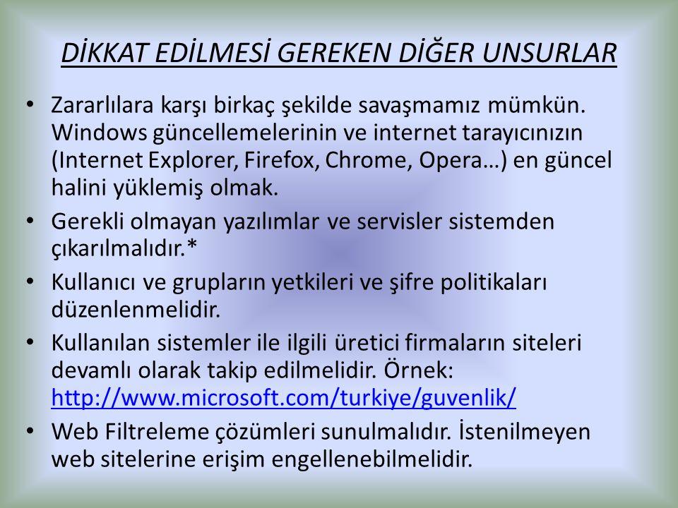 DİKKAT EDİLMESİ GEREKEN DİĞER UNSURLAR Zararlılara karşı birkaç şekilde savaşmamız mümkün. Windows güncellemelerinin ve internet tarayıcınızın (Intern
