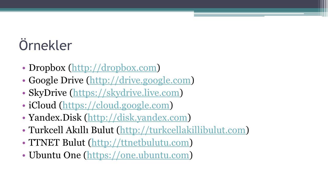 Örnekler Dropbox (http://dropbox.com)http://dropbox.com Google Drive (http://drive.google.com)http://drive.google.com SkyDrive (https://skydrive.live.