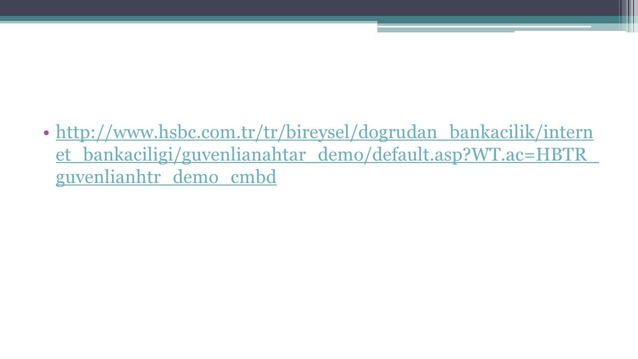 http://www.hsbc.com.tr/tr/bireysel/dogrudan_bankacilik/intern et_bankaciligi/guvenlianahtar_demo/default.asp?WT.ac=HBTR_ guvenlianhtr_demo_cmbdhttp://