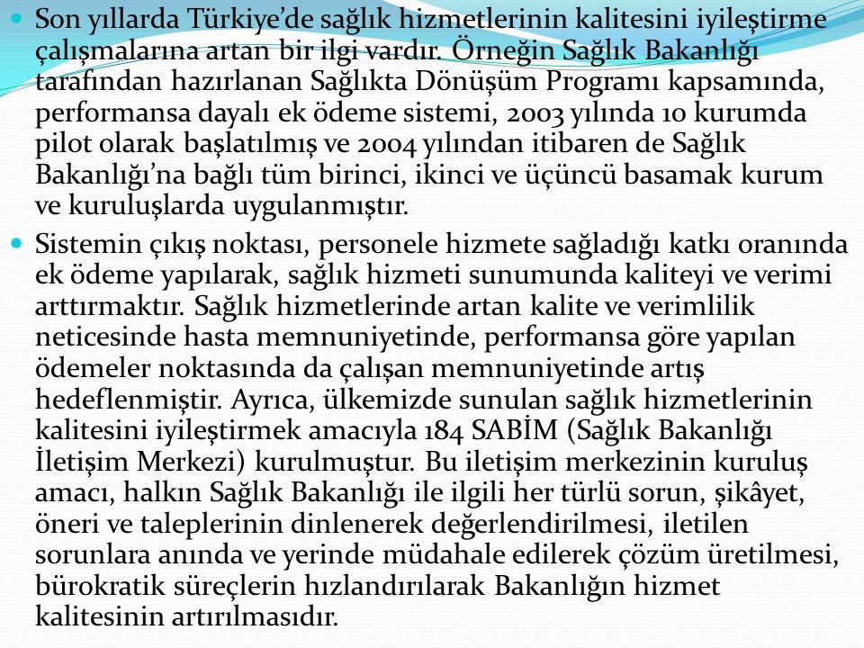 Son yıllarda Türkiye'de sağlık hizmetlerinin kalitesini iyileştirme çalışmalarına artan bir ilgi vardır.