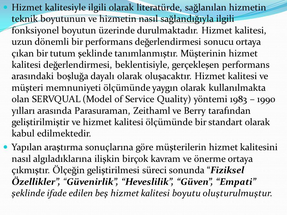 Hizmet kalitesiyle ilgili olarak literatürde, sağlanılan hizmetin teknik boyutunun ve hizmetin nasıl sağlandığıyla ilgili fonksiyonel boyutun üzerinde durulmaktadır.