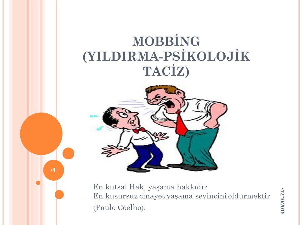 M OBBING İngilizce mobbing kavramı, mob kökünden gelmekte.