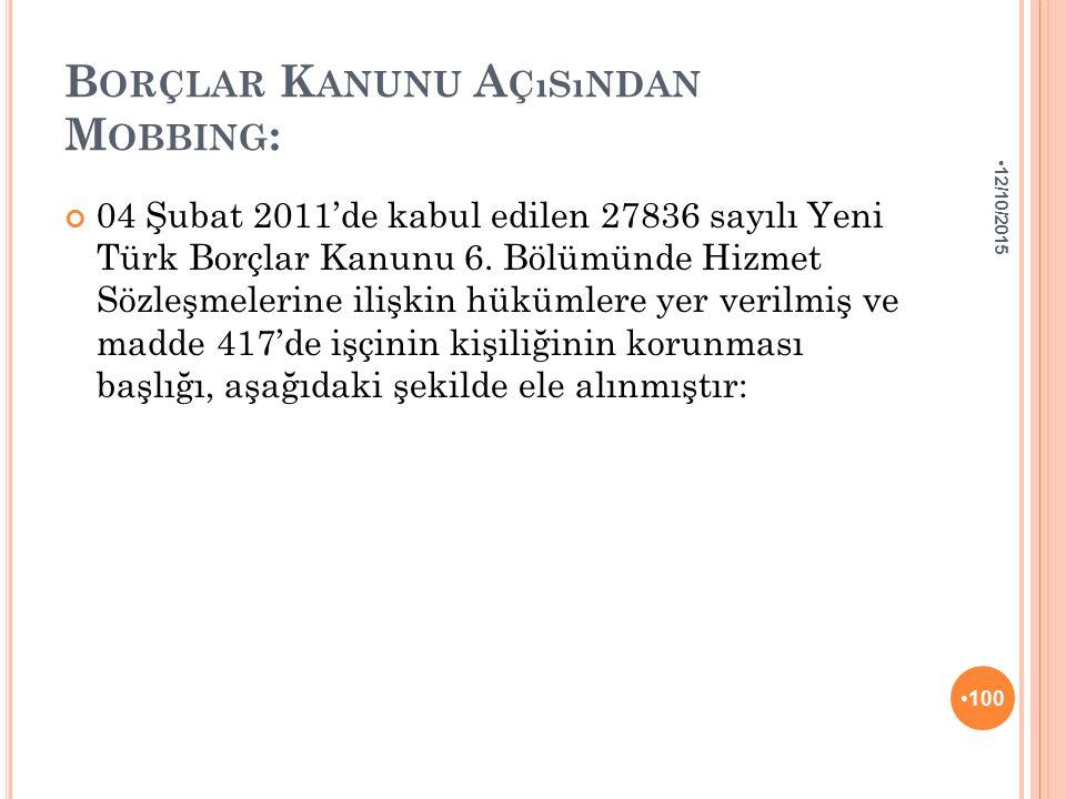 B ORÇLAR K ANUNU A ÇıSıNDAN M OBBING : 04 Şubat 2011'de kabul edilen 27836 sayılı Yeni Türk Borçlar Kanunu 6. Bölümünde Hizmet Sözleşmelerine ilişkin