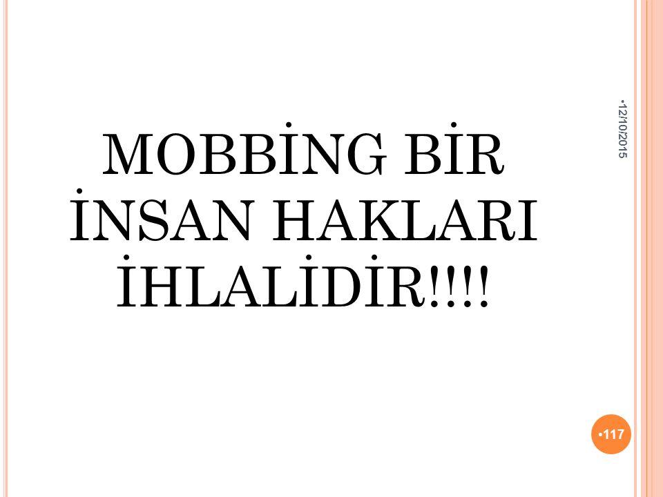 MOBBİNG BİR İNSAN HAKLARI İHLALİDİR!!!! 12/10/2015 117