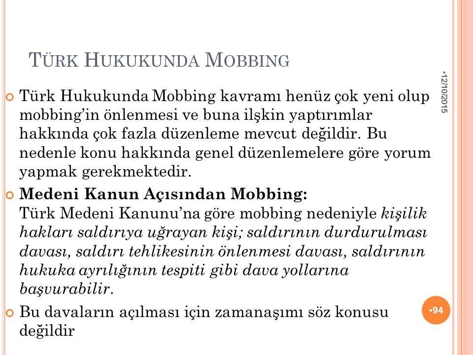 T ÜRK H UKUKUNDA M OBBING Türk Hukukunda Mobbing kavramı henüz çok yeni olup mobbing'in önlenmesi ve buna ilşkin yaptırımlar hakkında çok fazla düzenl