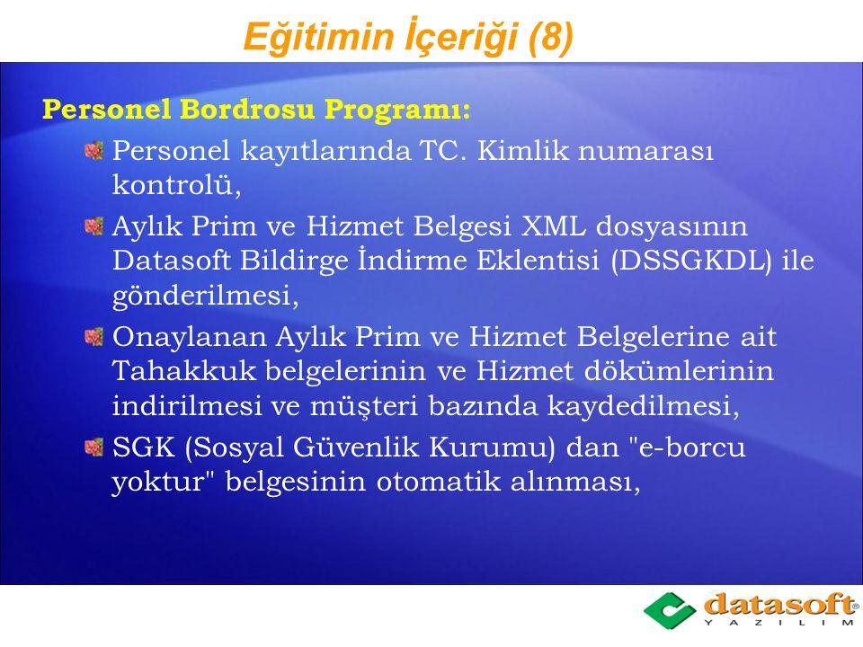 Eğitimin İçeriği (7) Personel Bordrosu Programı: Aynı işyerine ait birden fazla APHB XML dosyasını teşvik Kanun numarası göre bir defada hazırlama ve
