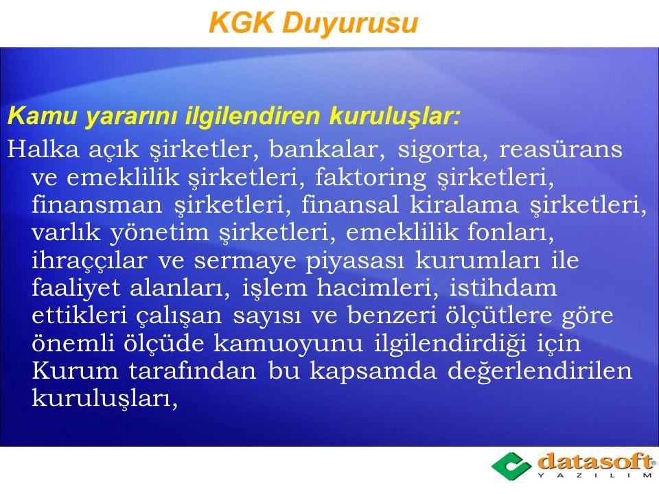 KGK Duyurusu Türkiye Muhasebe Standartlarını uygulama kapsamına ilişkin olarak Kurulumuzun 14/11/2012 tarihli toplantısında, Türk Ticaret Kanunu'nun 8