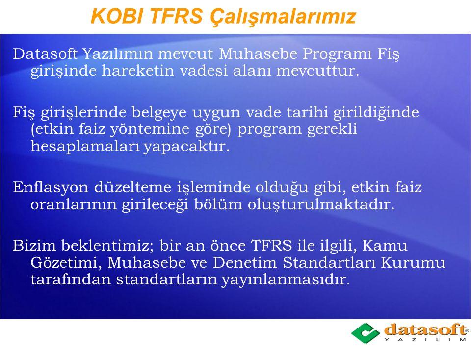 KOBI TFRS Temel Özelliği KOBI TFRS tasarım olarak muhasebe kayıtlarıyla değil, muhasebe kayıtlarından uluslar arası anlam ifade edecek şekilde rapor d
