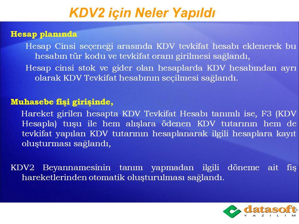 KDV2 Beyannamesi GIB (Gelir İdaresi Başkanlığı) nın yayınladığı 117 numaralı KDV Genel tebliği ile KDV Tevkifat yapılacak iş kolları genişletilmiş, Tevkifat oranları yeniden belirlenmiş ve Tevkifata taraf olan satıcıların 1 numaralı KDV beyannamesinde, tevkifat yapan alıcıların bildirilme zorunluluğu getirilmiştir.