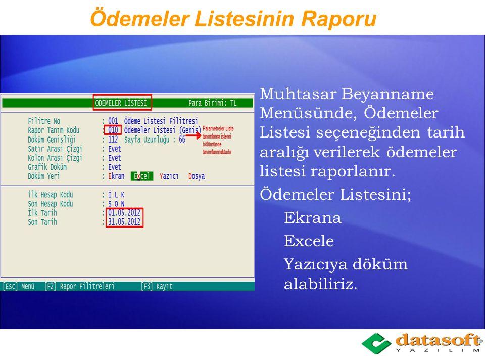 Ödemeler Listesinin Tanımı Genel Muhasebe, Parametreler, Liste Tanımlama bölümünde, Ödemeler listesi için tanım yapılabilir.