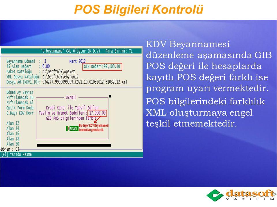 POS Bilgileri İndirme KDV Beyannamesi e- beyanname XML oluştur bölümünde dönem girildikten sonra POS değerleri indirilmemiş ise uyarı mesajı, indirilmiş ise tutar gözükmektedir.