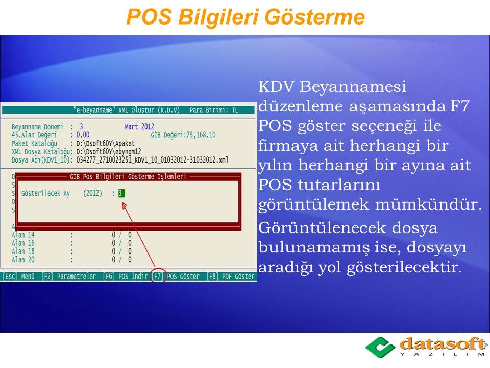 POS Bilgileri Kontrolü KDV Beyannamesi düzenleme aşamasında GIB POS değeri ile hesaplarda kayıtlı POS değeri farklı ise program uyarı vermektedir. POS