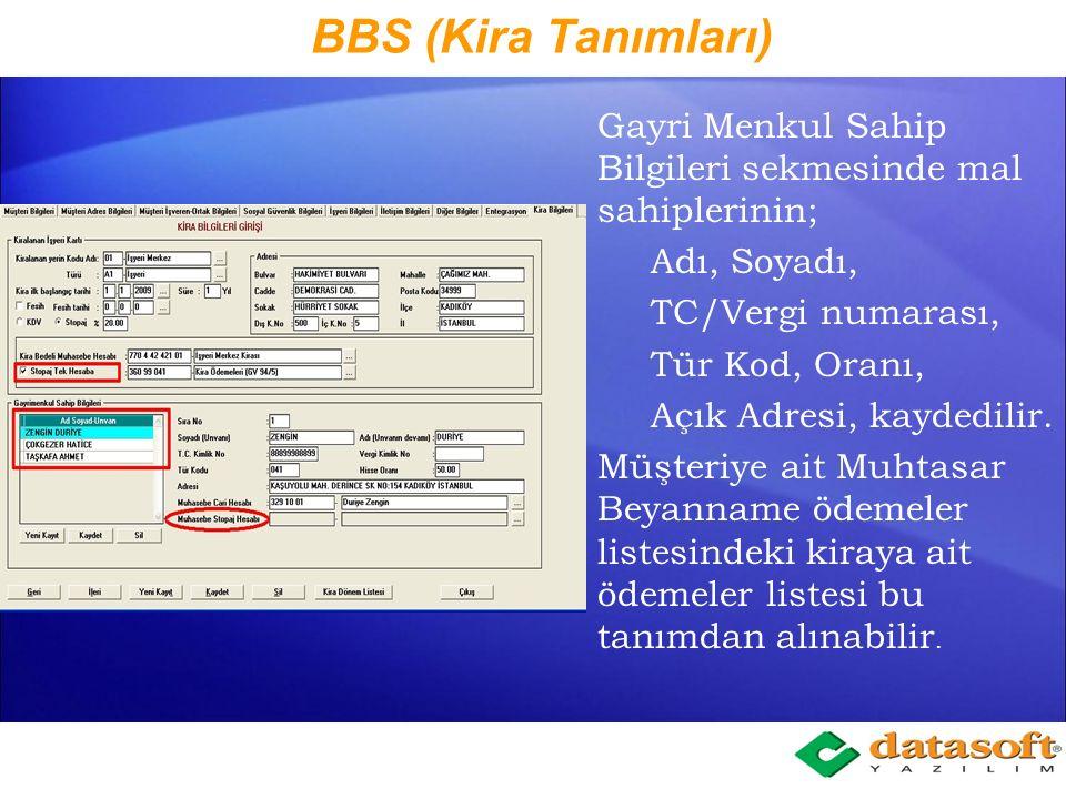 BBS (Kira Tanımları) BBS Müşteri Bilgi İşlemleri bölümünde, müşteriye ait kiralık yerler tanımlanır. Bu tanımlarda; Kiralanan yerin kodu adı, Açık Adr