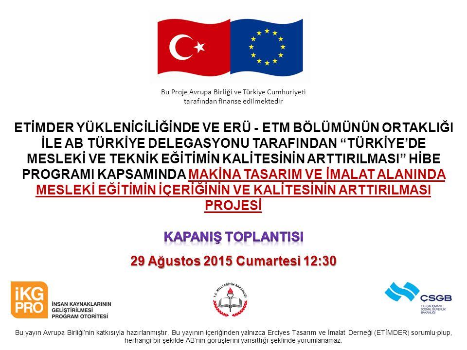 Bu yayın Avrupa Birliği'nin katkısıyla hazırlanmıştır.