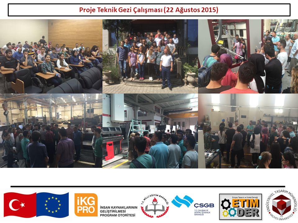 19 Proje Teknik Gezi Çalışması (22 Ağustos 2015)