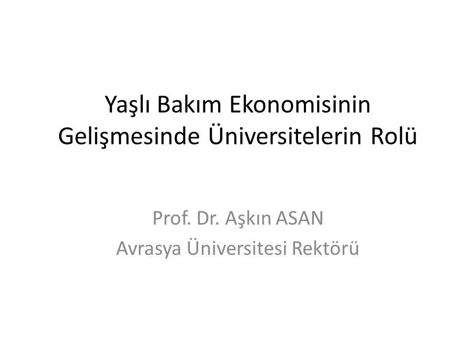 Yaşlı Bakım Ekonomisinin Gelişmesinde Üniversitelerin Rolü Prof.