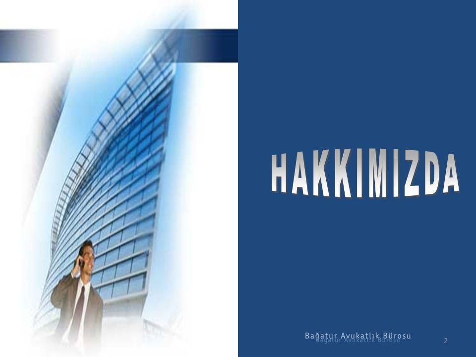 3 BAĞATUR AVUKATLIK BÜROSU (BAB) 1966 yılında Adana'da, Avukat Ege Bağatur tarafından kurulmuş ve 1987 yılında Avukat Dr.