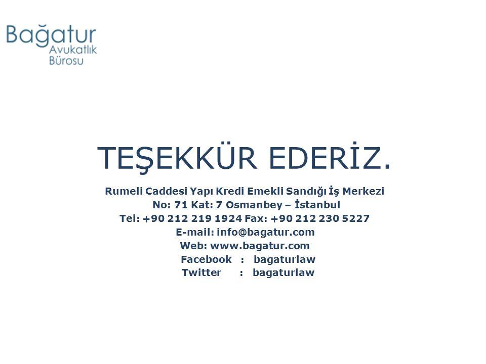 TEŞEKKÜR EDERİZ. Rumeli Caddesi Yapı Kredi Emekli Sandığı İş Merkezi No: 71 Kat: 7 Osmanbey – İstanbul Tel: +90 212 219 1924 Fax: +90 212 230 5227 E-m