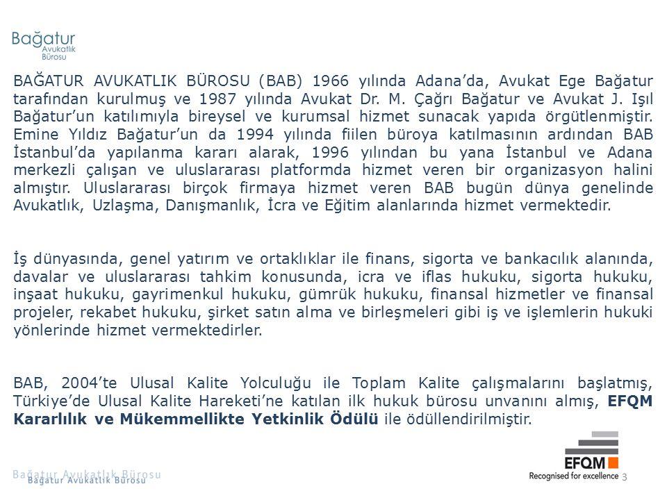 3 BAĞATUR AVUKATLIK BÜROSU (BAB) 1966 yılında Adana'da, Avukat Ege Bağatur tarafından kurulmuş ve 1987 yılında Avukat Dr. M. Çağrı Bağatur ve Avukat J