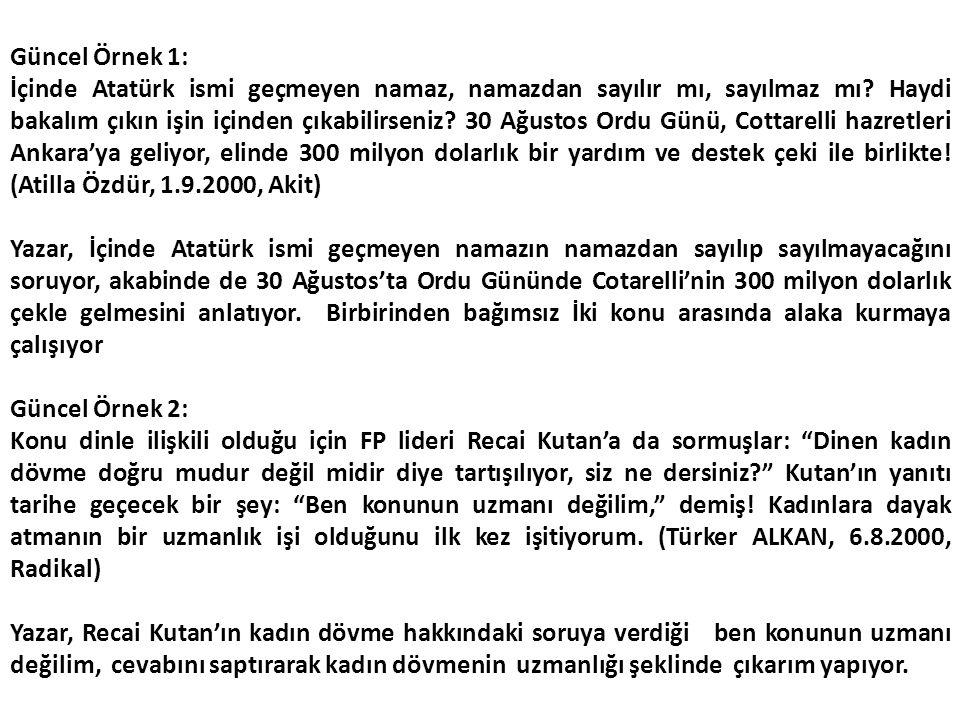 Güncel Örnek 1: İçinde Atatürk ismi geçmeyen namaz, namazdan sayılır mı, sayılmaz mı? Haydi bakalım çıkın işin içinden çıkabilirseniz? 30 Ağustos Ordu