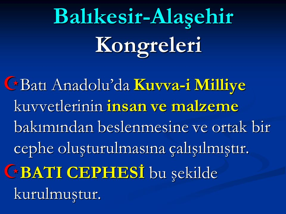 Balıkesir-Alaşehir Kongreleri  Batı Anadolu'da Kuvva-i Milliye kuvvetlerinin insan ve malzeme bakımından beslenmesine ve ortak bir cephe oluşturulmas