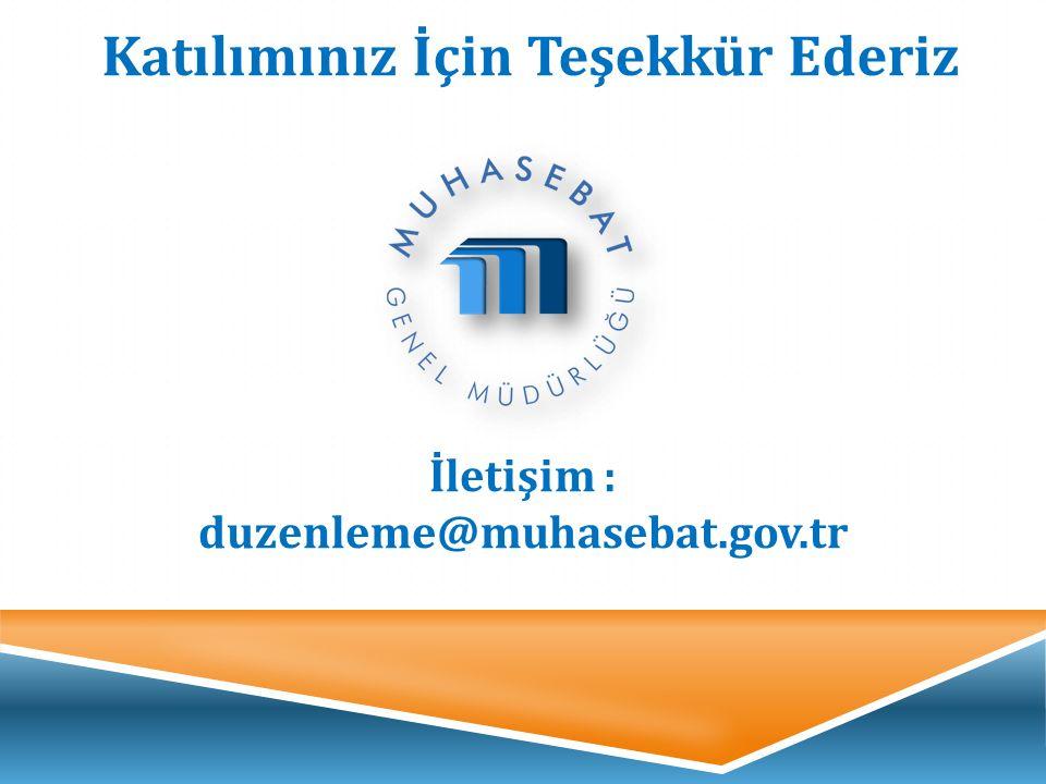 Katılımınız İçin Teşekkür Ederiz İletişim : duzenleme@muhasebat.gov.tr