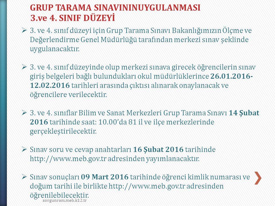 sorgunram.meb.k12.tr GRUP TARAMA SINAVININUYGULANMASI 3.ve 4.