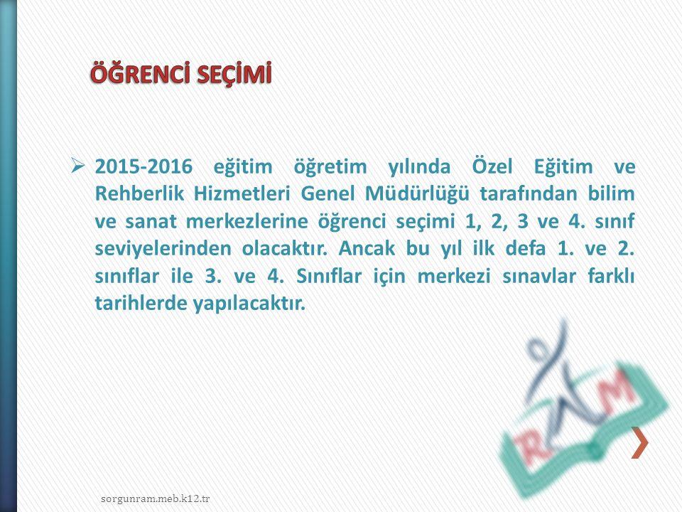 sorgunram.meb.k12.tr 2016 BİLİM VE SANAT MERKEZLERİ ÖĞRENCİ SEÇİM TAKVİMİ (1.ve 2.