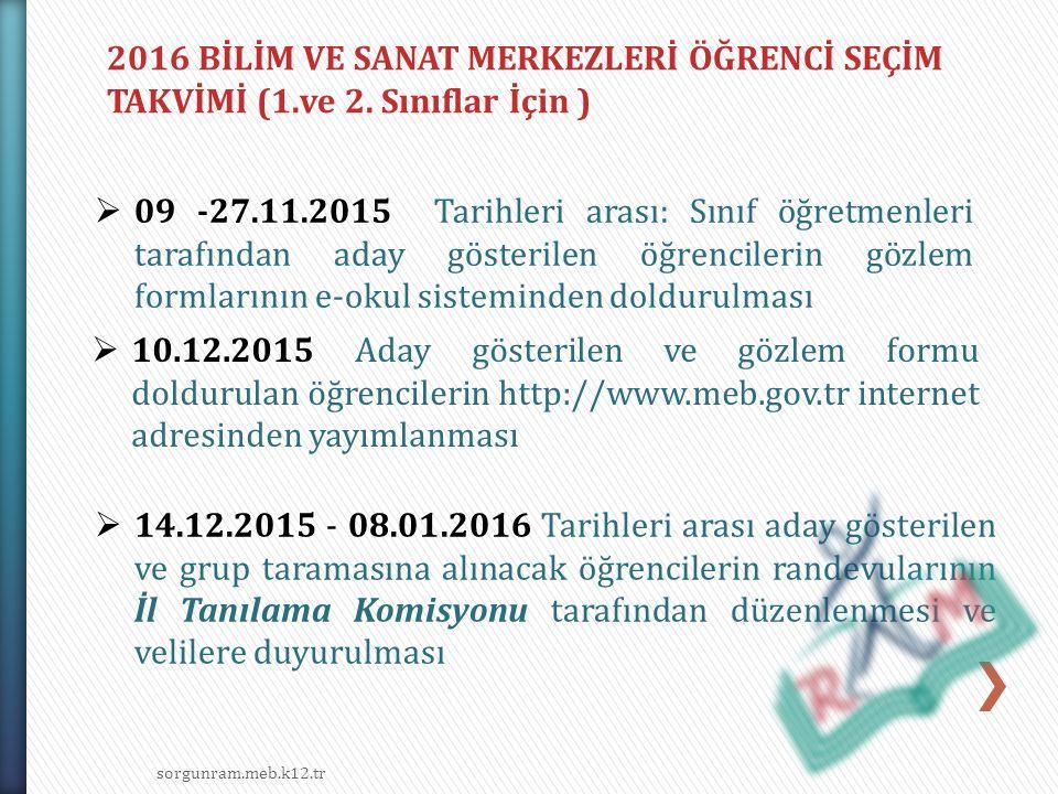 sorgunram.meb.k12.tr  11.01.2016 - 29.04.2016 Tarihleri arası Grup taramalarının yapılması  05.05.2016 Grup tarama sınav sonuçlarının http://www.meb.gov.tr internet adreslerinden yayımlanması.