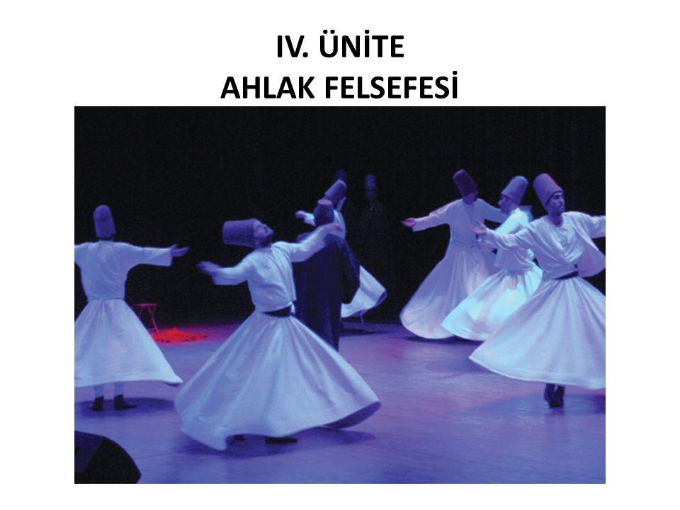 IV. ÜNİTE AHLAK FELSEFESİ