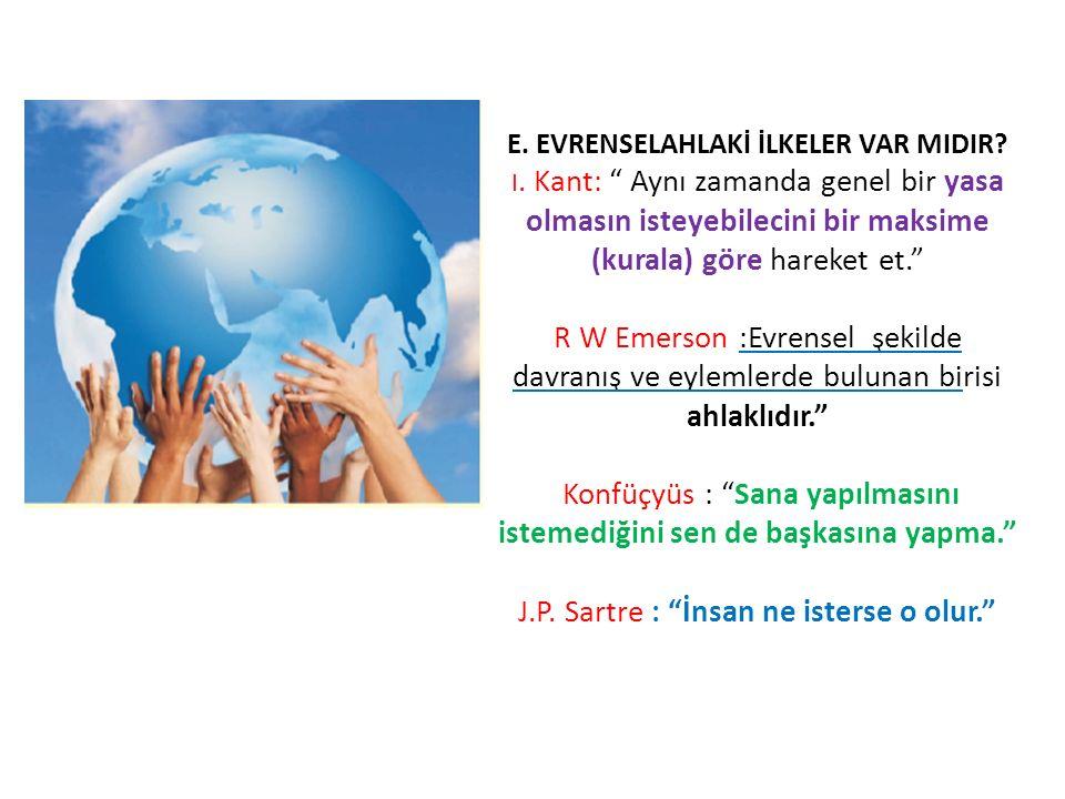 E.EVRENSELAHLAKİ İLKELER VAR MIDIR. I.