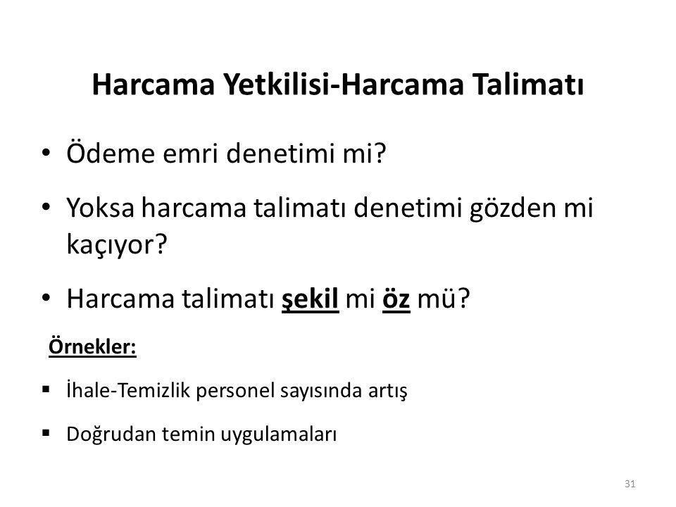 Harcama Yetkilisi-Harcama Talimatı Ödeme emri denetimi mi.