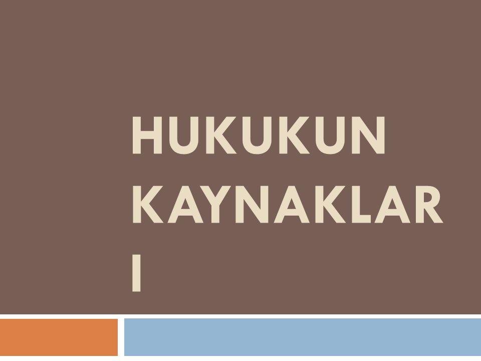 HUKUKUN KAYNAKLAR I