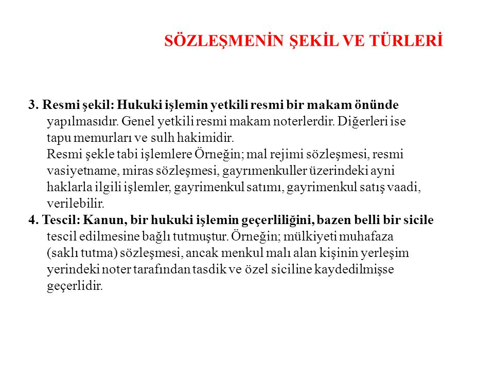SÖZLEŞMENİN ŞEKİL VE TÜRLERİ 3.