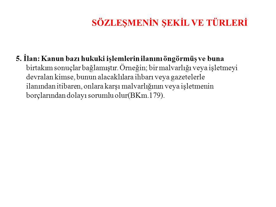 SÖZLEŞMENİN ŞEKİL VE TÜRLERİ 5.